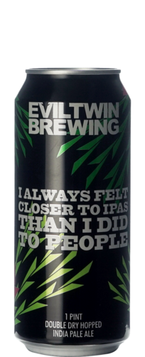 Evil Twin I Always Felt Closer To IPA's Than I Did To People DDH