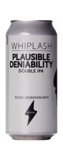 Whiplash / Garage Beer Plausible Deniability