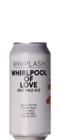 Whiplash Whirlpool of Love