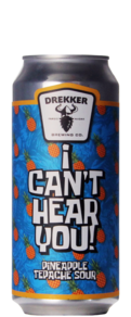 Drekker Brewing / White Elm I Can't Hear You