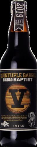 Epic Quintupel Barrel Big Bad Baptist 2019 Release #5