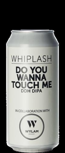 Whiplash / Wylam Do You Wanna Touch Me