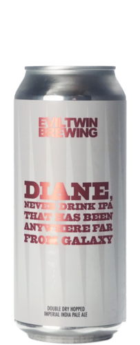 Evil Twin Diane Never Drink IPA That Has Been Anywhere Far From Galaxy