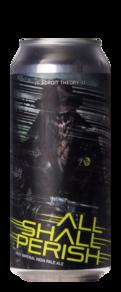 Adroit Theory All Shall Perish (Ghost 900)