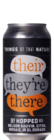 The Brewing Projekt Things of That Nature: Their, They're, There