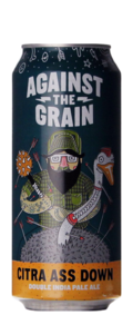 Against The Grain Citra Ass Down